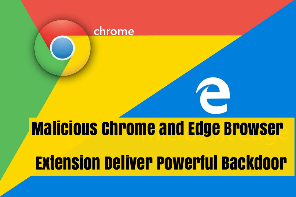 Malicious Chrome & Edge Browser Extension Deliver Backdoor & RAT