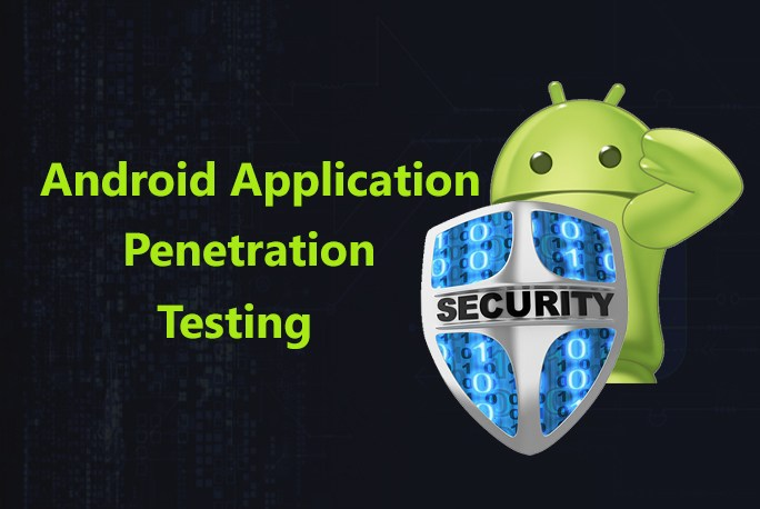 Android Application Penetration Testing  - Android Penetration Testing - Android Application Penetration Testing Part – 4