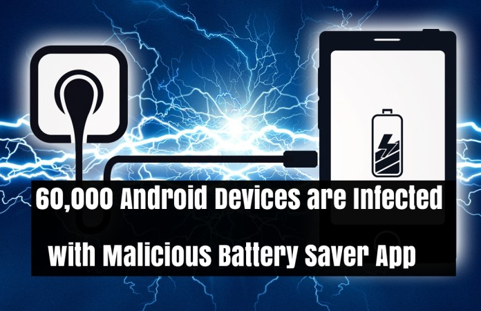Battery Saver App  - XbhVc1529786460 - 60,000 Android Devices are Infected with Malicious tBattery Saver App