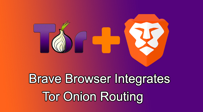 Brave browser  - Brave browser - Brave Browser Integrate Tor Onion Routing to Enhance User Privacy While Browsing