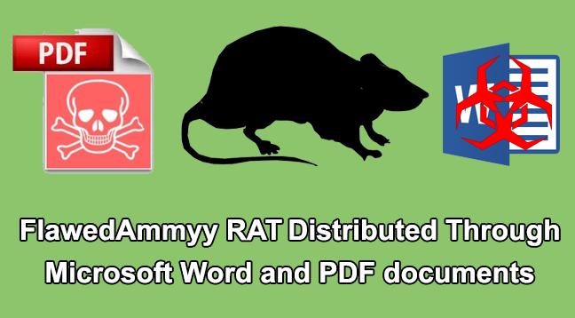 FlawedAmmyy RAT  - FlawedAmmyy RAT - FlawedAmmyy RAT Deliver via Weaponized Microsoft Word and PDF Attachments