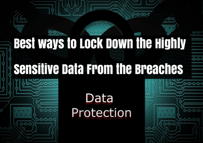 Lock Down  - 285IV1533261335 - Best ways to Lock Down the Highly Sensitive Data From the Massive Breaches