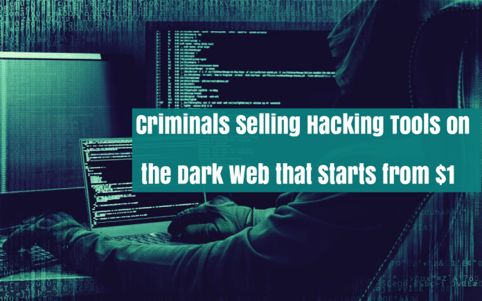 hacking tool  - KfTDF1533419288 - Hackers Selling Variety of Hacking Tool on the Dark Web that Starts from $1