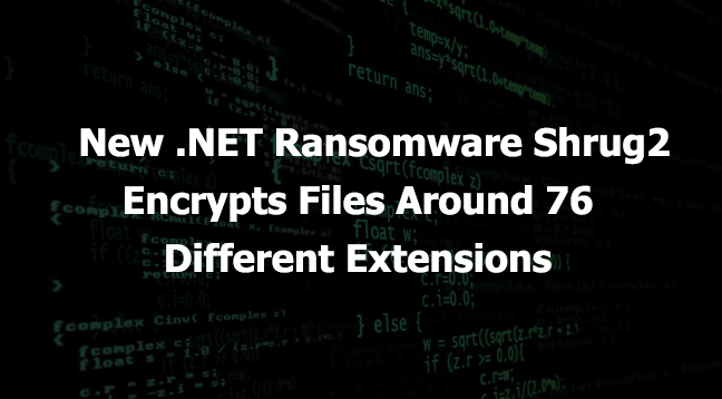 Shrug2 ransomware  - Shrug ransomware - Shrug2 Ransomware That Encrypts Files Around 76 Different Extensions