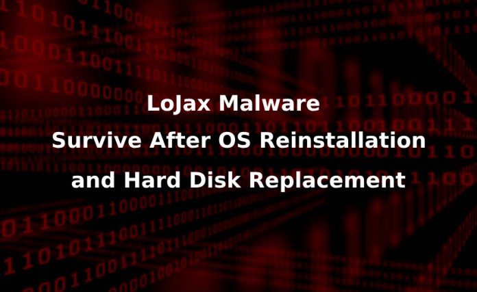 LoJax Malware  - LoJax Malware - Dangerous LoJax Malware That Survive After OS Re-installation