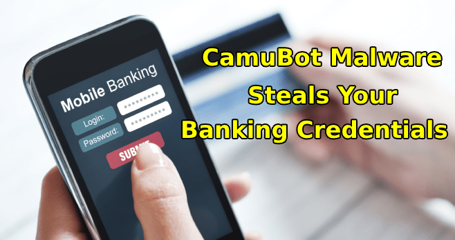 Unique Banking Malware  - New Project 2 - CamuBot Banking Malware Steals Your Banking Credentials