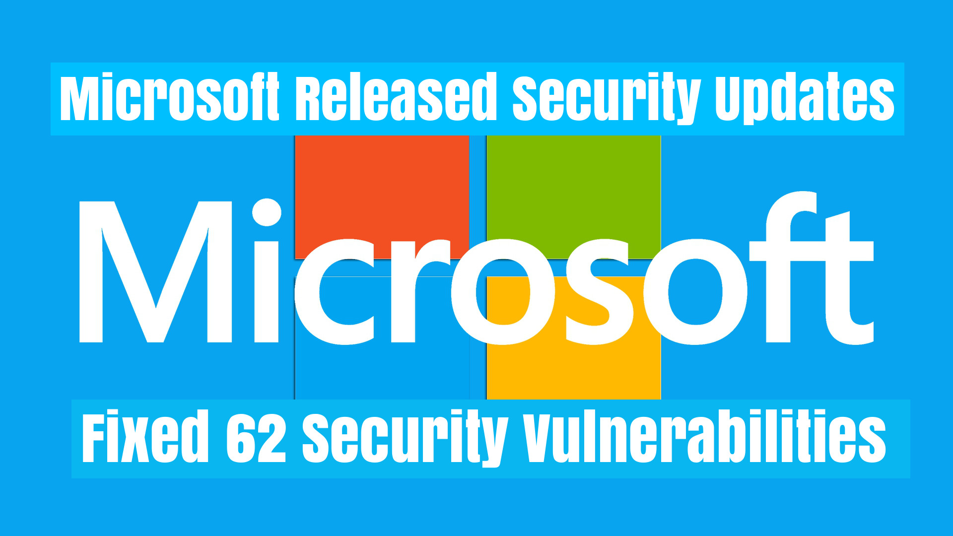 Microsoft Released Security Updates with the Patch for 62