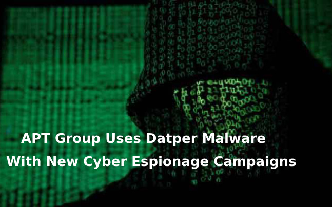 - Datper Malware - APT Group Uses Datper Malware To Launch Cyber Attack on Asia Country