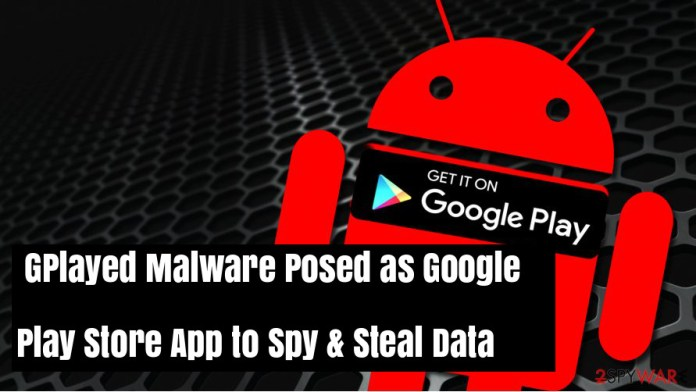 GPlayed malware