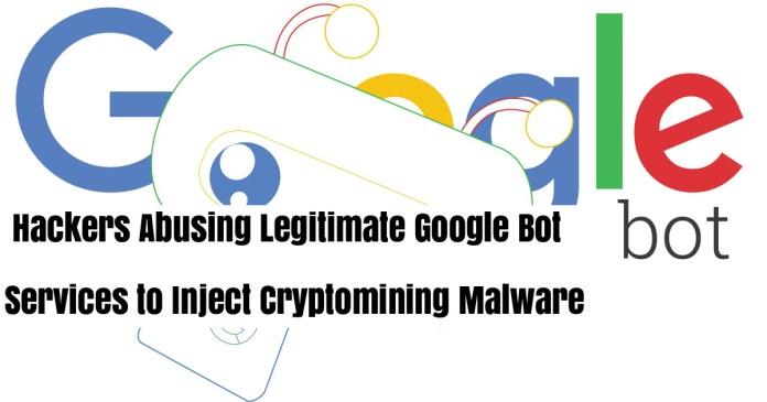 Googlebot  - Googlebot  - Hackers Abusing Legitimate Googlebot Services to Inject Crypto Malware