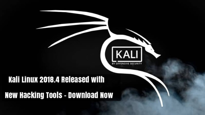Kali Linux 2018.4  - Kali Linux 2018 - Kali Linux 2018.4 Released with New Hacking Tools