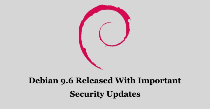 Debian 9.6  - Debian 9 - Debian 9.6 Released With Important Security Updates