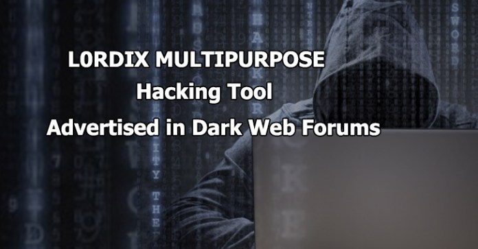 L0rdix  - L0rdix - New L0RDIX Hacking Tool Advertised in Dark Web Forums