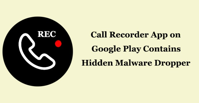 Call Recorder App  - Simple Call Recorder - Call Recorder App on Google Play with 5,000 Installs Contains Malware