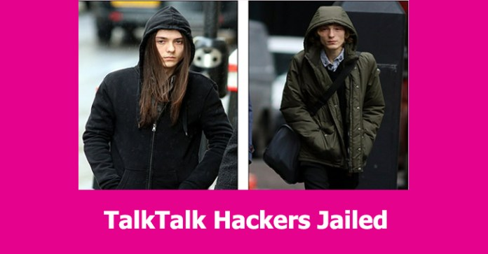 TalkTalk  - TalkTalk - Two Young Hackers Jailed For Hack Attack that Costs £77million