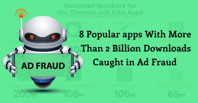 ad fraud scheme  - ad fraud - 8 Popular apps With 2 Billion Downloads Caught in Ad Fraud Scheme