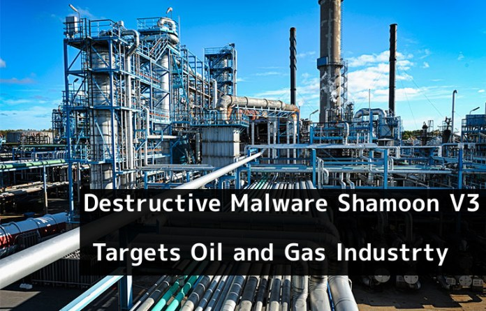 Shamoon  - 1IeVF1545106924 - Beware of Destructive Malware Shamoon V3 that Targets Oil and Gas