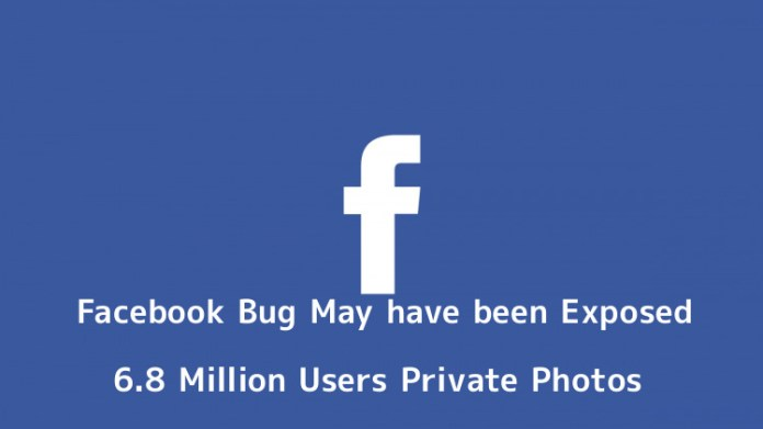 - VVzHQ1544881579 - Facebook Bug May have been Exposed 6.8 Million Users Private Photos
