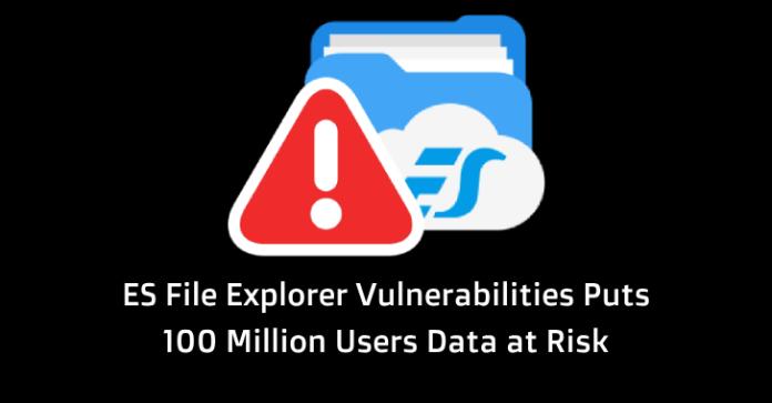 ES File Explorer  - ES File Explorer - ES File Explorer Vulnerabilities Puts 100 Million Users Data at Risk