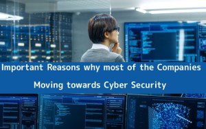Moving towards Cyber Security