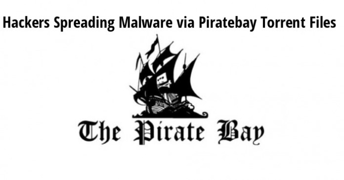 piratebay  - tX1aW1547851256 - Piratebay Downloaders Beware !!Malware are Distributing via Torrents