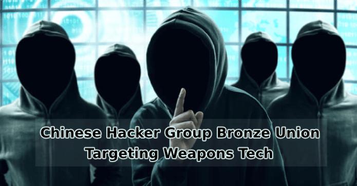 BRONZE UNION  - BRONZE UNION - Chinese Hacker Group Bronze Union Targeting Weapons Tech