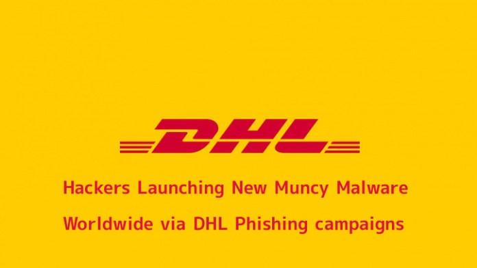 - WjVAB1550729620 - Hackers Launching Muncy Malware Worldwide via DHL Phishing campaign