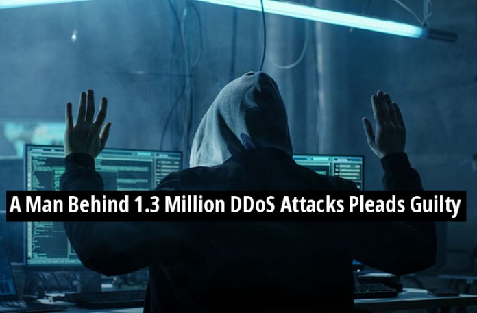 DDoS service  - ddos 2 - DDoS service who Have Launched 1.3 Million DDoS Attacks Pleads Guilty