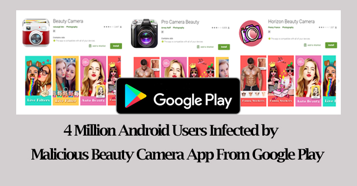 4 Million Android Users Infected by Malicious Beauty Camera Apps