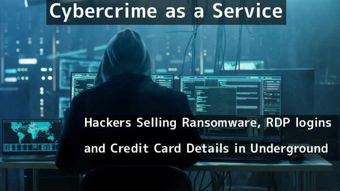 Cybercrime as a Service  - raas - Cybercrime as a Service – Ransomware, RDP logins & Credit Card Details