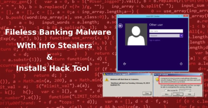 Fileless Banking Malware  - Fileless Banking Malware - Fileless Banking Malware Stealing user Credentials and Installs Hack Tool