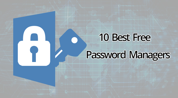 Best Free Password Manager 2019 10 Best Free Password Manager to Secure Your Password   2019