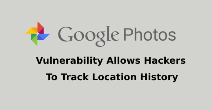 Google Photos Vulnerability  - Google Photos Vulnerability - Google Photos Vulnerability Allows Hackers To Track Location History