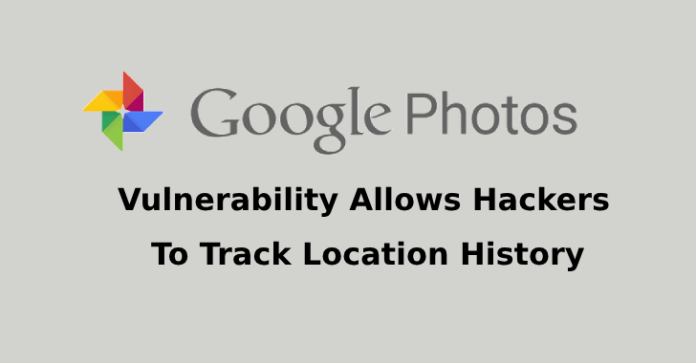 Google Photos Vulnerability  - Google Photos Vulnerability - Google Photos Vulnerability Allows Hackers To Track Location History
