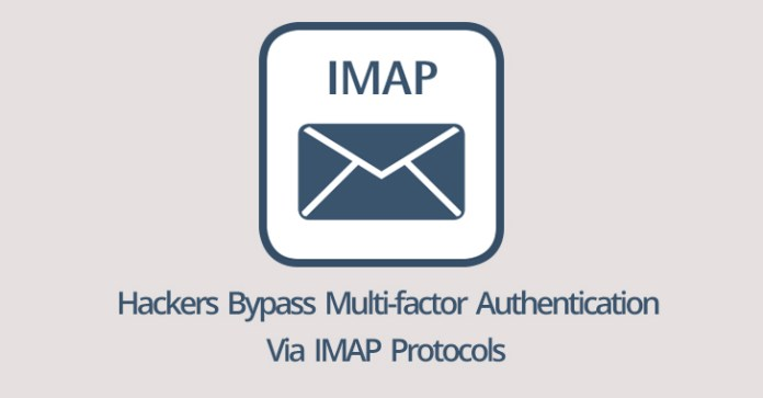 IMAP  - IMAP - Hackers Abuse IMAP Protocol to Bypass Multi-factor Authentication