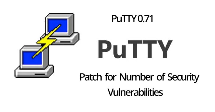 PuTTY 0.71  - PuTTY 0 - PuTTY 0.71 – SSH Client Updated To Fix a Number of Vulnerabilities