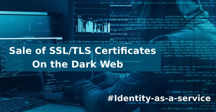 SSL/TLS certificates  - SSLTLS certificates - Hackers Purchasing Abused SSL/TLS certificates From Dark Web Markets