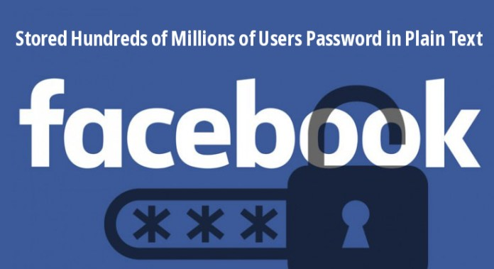 Password in Plain Text  - facebook - Facebook Stored Hundreds of Millions of Users Password in Plain Text