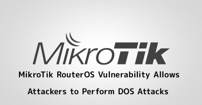 MikroTik RouterOS  - FmSra1554617280 - MikroTik RouterOS Vulnerability Allows let Attackers Perform DOS Attacks