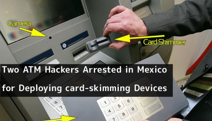 ATM hackers  - JVvKc1555149712 - ATM Hackers Arrested in Mexico for Deploying card-skimming Devices