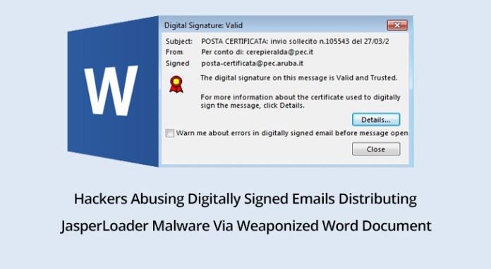 JasperLoader  - JasperLoader - Hackers Abusing Digitally Signed Emails to Launch JasperLoader Malware
