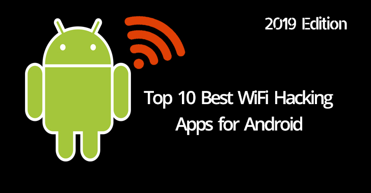 Top 10 Best WiFi Hacking Apps for Android Mobiles in 2019 - GBHackers