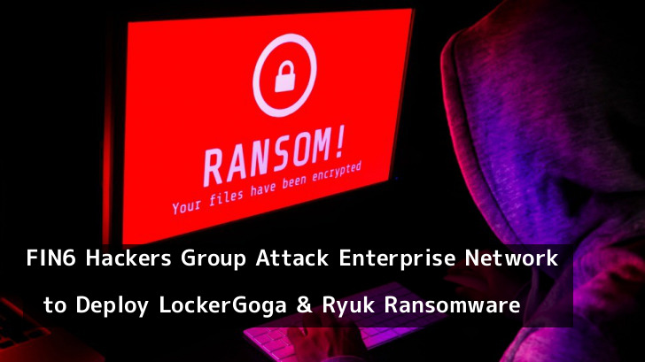 FIN6 Hackers Group Deploy LockerGoga and Ryuk Ransomware