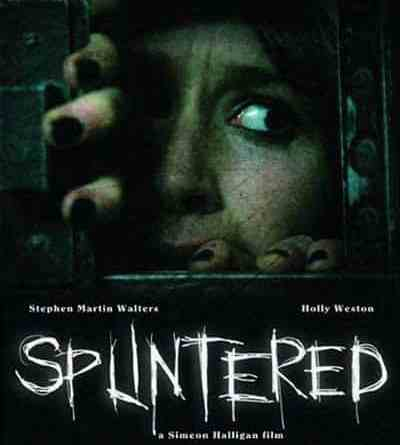 Horror Movie Review: Splintered (2010)