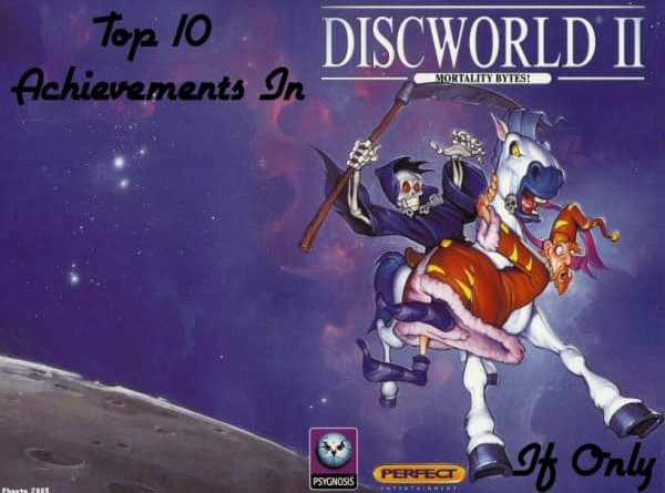 Top 10 Achievements in Discworld II: (Mortality Bites) Missing, Presumed..!? (If Only)