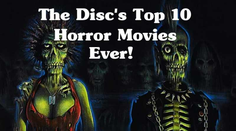 The Disc's Top 10 Horror Movies Ever!