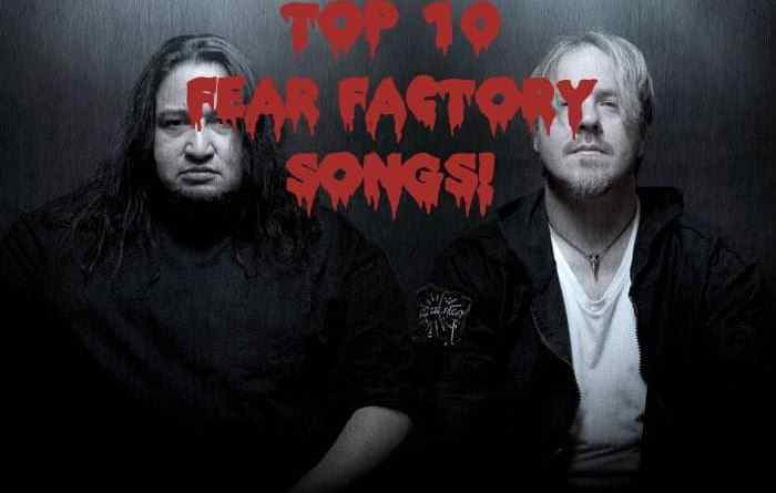 Top 10 Fear Factory Songs