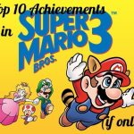 Top 10 Achievements in Super Mario Bros. 3 (If Only)