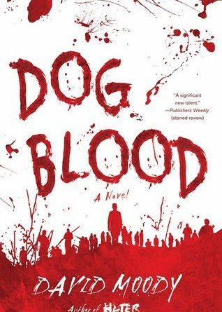 Horror Book Review: Dog Blood (David Moody)