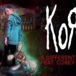 Single Slam – A Different World by Korn (Feat. Corey Taylor) (The Serenity of Suffering)